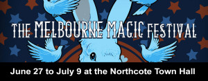The Melbourne Magic Festival @ Northcote Town Hall   Northcote   Victoria   Australia
