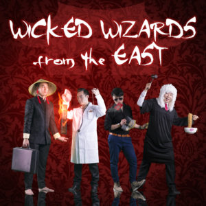 WICKED WIZARDS FROM THE EAST