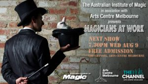 August Magicians At Work FREE Show @ The Channel, Arts Centre Melbourne