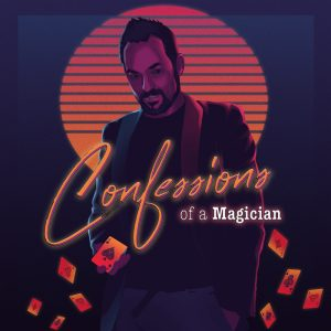 CONFESSIONS OF A MAGICIAN @ Ace's Cabaret - Downstairs at His Majesty's Theatre | Perth | Western Australia | Australia