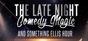 The Late Night Comedy,Magic & Something Ellis Hour @ The Melba Spiegelent | Collingwood | Victoria | Australia