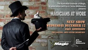 Magicians At Work Show @ The Channel, Arts Centre Melbourne