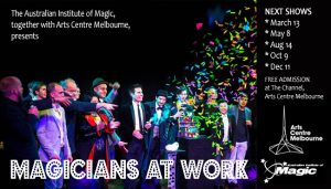 Magicians At Work @ The Channel, Arts Centre Melbourne