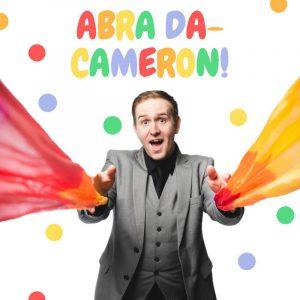 Cameron the Magician Presents: Abra Da-Cameron! @ Various venues